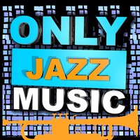Only Jazz Music — сборник
