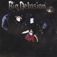 Rock Bottom — Big Delusion