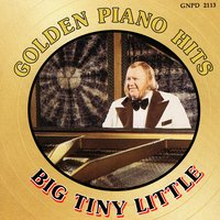 Golden Piano Hits — Big Tiny Little