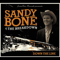 Down the Line — Sandy Bone & The Breakdown