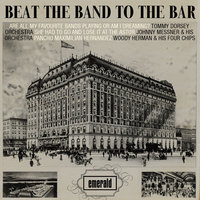 Beat the Band to the Bar — Richard Himber & His Orchestra