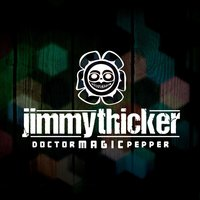 Doctor Magic Pepper — Jimmy Thicker