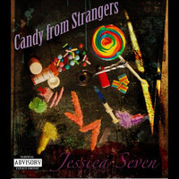 Candy From Strangers — Jessica Seven