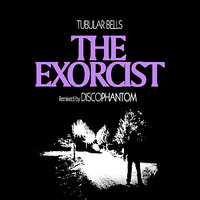 The Exorcist (Tubular Bells) — Jack D. Elliot, DiscoPhantom, Randy Bragdon