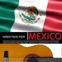 Ambient Music from Mexico. Background Music with Flamenco Guitar — Juan España