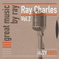 Great Music By Ray, Vol. 2 — Ray Charles