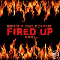 Fired Up — George M, C'Damore