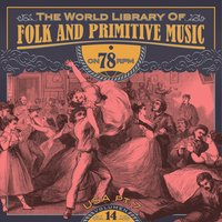 The World Library of Folk and Primitive Music on 78 Rpm Vol. 14, USA Pt. 7 — сборник