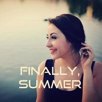 Finally, Summer — Emma Klein
