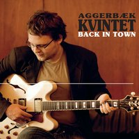 Back In Town — Aggerbæk Kvintet