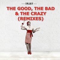 The Good The Bad & The Crazy - Remixes — Imany