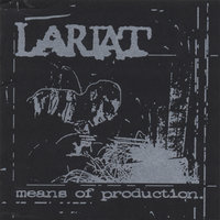Means of Production — Lariat