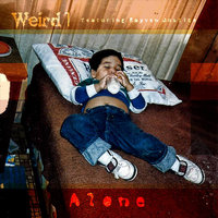 Alone (feat. Rayven Justice) — Weird 1