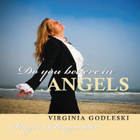 Do You Believe in Angels — Virginia Godleski