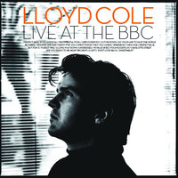 Live At The BBC — Lloyd Cole
