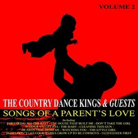 Songs Of A Parent's Love: Volume 2 — The Country Dance Kings
