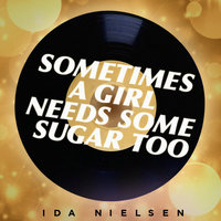 """Sometimes A Girl Needs Some Sugar Too"" — Ida Nielsen"