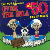 Over The Hill At 50 Party Music — The Hit Crew