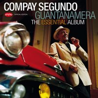 Guantanamera - The Essential Album — Compay Segundo