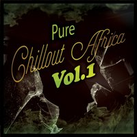 Pure Chillout Africa, Vol. 1 — сборник