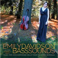 Bass Sounds: Music for Unaccompanied Cello from the Early Baroque — Emily Davidson