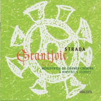 Grantjoie: Music of the Trouvères — Strada