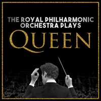 The Royal Philharmonic Orchestra Plays… Queen — Royal Philharmonic Orchestra