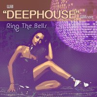 Ring the Bells — Will Deephouse Wilson