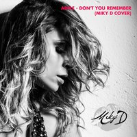 Don't You Remember — Miky D