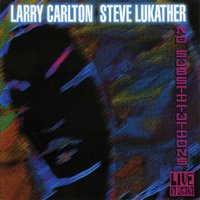 No Substitutions — Carlton, Lukather, Lukather, Carlton