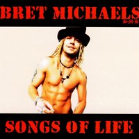 Songs Of Life — Bret Michaels