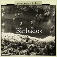 About Worlds In Eyes — Barbados