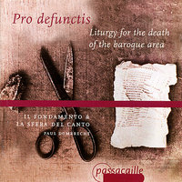 Pro defunctis: Liturgy for the Death of the Baroque Area — Greta De Reyghere, Marnix de Cat, Dirk Snellings, Il Fondamento, Paul Dombrecht, Jan Caals
