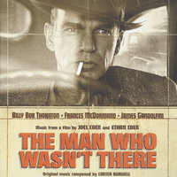 The Man Who Wasn't There - OST — саундтрек