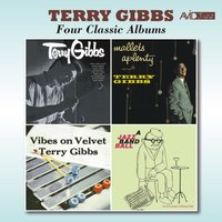 Four Classic Albums (Terry Gibbs / Mallets a Plenty / Vibes on Velvet / A Jazz Band Ball) — Terry Gibbs