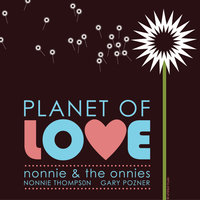 Planet Of Love — Nonnie & The Onnies