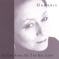 In the Arms of the Big Love — Damaris