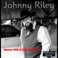 Woman With a Cold, Cold Heart — Johnny Riley