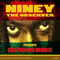Niney the Observer presents Suspicious Minds — сборник