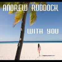 With You — Andrew Ruddock