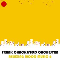 Relaxing Mood Music, Vol. 6 — Frank Chacksfield Orchestra