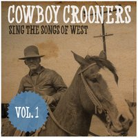 Cowboy Crooners Sing the Boys of the West, Vol. 1 — сборник