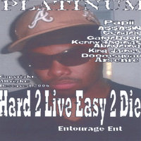 Hard 2 Live Easy 2 Die — Platinum