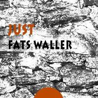 Just — Fats Waller