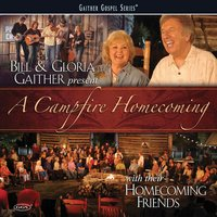 A Campfire Homecoming — Bill & Gloria Gaither