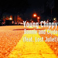 Bonnie and Clyde — Young Chippy, Lost Juliet