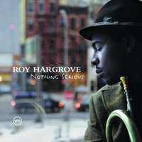 Distractions/Nothing Serious — Roy Hargrove