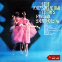 The Waltzes of Irving Berlin — George Melachrino & His Orchestra, The Melachrino Strings & Orchestra, The Melachrino Strings & Orchestra, George Melachrino & His Orchestra, Ирвинг Берлин
