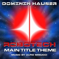 "Theme from ""Robotech"" by Ulpio Minucci — Dominik Hauser"