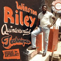 Reggae Anthology: Winston Riley - Quintessential Techniques — Reggae Anthology: Winston Riley - Quintessential Techniques